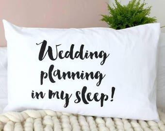 Wedding Planning In My Sleep | Engagement Gift | Wedding Planning | Wedding | Pillowcase