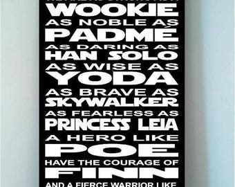 ON SALE Beautiful STAR Wars wooden subway art 12x24 sign -In this Classroom we are as strong as a wookie as noble as padme as brave as han s