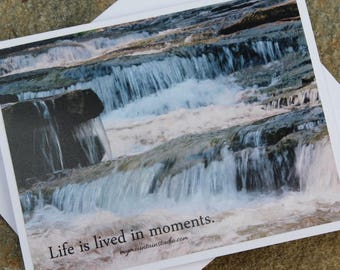 Inspirational Photo Note Card - Life is lived in moments. - Mountain Stream, Bear Creek