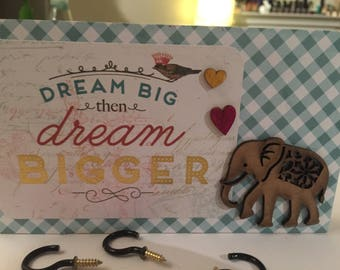 Wall Plaque, Key Rack, Jewelry Holder - Dream Big!