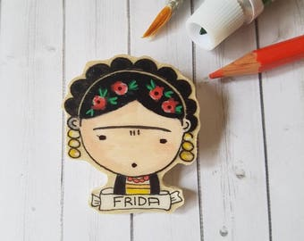 FRIDA KAHLO painted illustrated wooden  pin, Frida inspired brooch , Frida Keychain, gift for rebels girls, party favors, friend unique gift