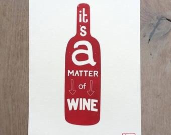 ON SALE!!! --->  It's a matter of wine - Letterpress print