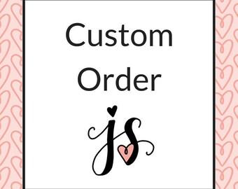 Custom Order for Krissy