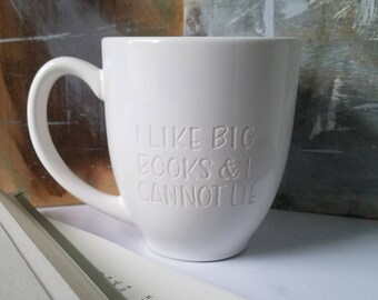 I Like Big Books Mug Engraved, Funny Mugs, Book Lover Cups, Coffee Cup, Quote Mug, Literature Mug, Literary Quote, Quote Mug, Reader Mug