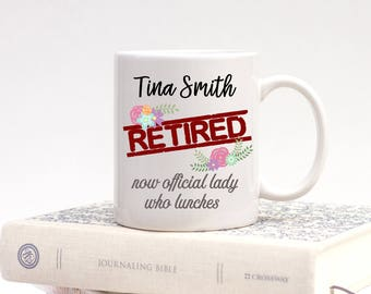 Personalized retirement mug, lady who lunches mug, custom coffee mug, retirement cup, gifts for coworkers, colleagues, teachers, nurses
