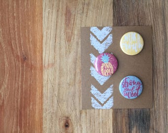 """Be a Pineapple, Wear a Crown, Be Strong and Sweet,  Pineapple Buttons, 1"""" Buttons, Buttons Pins Badges, Set of 3"""