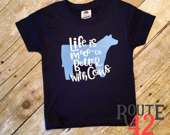 Life is Much Better with Cows | shirt | Show Steer | Cattle