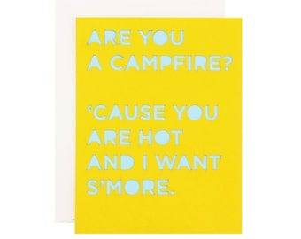 Funny Pickup Line Laser Cut Card - Are You A Campfire? 'Cause You Are Hot And I Want S'more