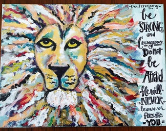 12x16 Canvas wall Art - acrylic painting - encouraging artwork -be string and courageous lion-dueteronomy 16:3 - inspirational scripture
