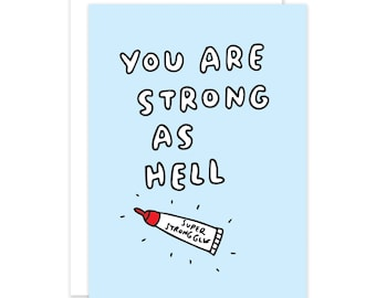 You Are Strong As Hell Card