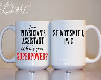 I'm a Physician Assistant What's Your Superpower, Personalized Physician Assistant Mug, Gifts for PA, PA-C, Funny Physician Assistant MSA207