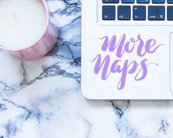 More Naps, More Naps Decal, More Naps Car Decal, More Naps Laptop Decal, More Naps Sticker