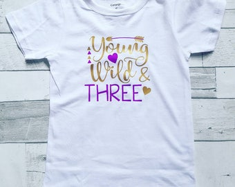 Young wild and three shirt.