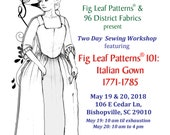 Two Day Sewing Workshop for the Fig Leaf Patterns® 101 Gown, 19 & 20 May, 2018
