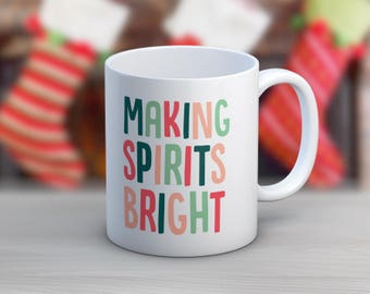 Making Spirits Bright // 11 oz or 15 oz Coffee Mug