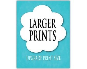 Upgrade your print to a larger size, Large poster prints, large scale wall art, wall decor