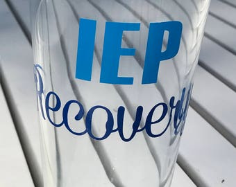 IEP Recovery Beer Glass - Perfect Gift for Special Needs Parents!
