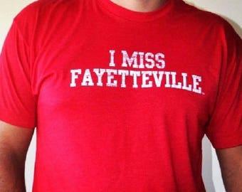 I MISS FAYETTEVILLE