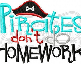 Pirates don't do Homework! T-shirts/ Back to School Shirts/ Embroidered T-shirt/ Toddler T-shirt