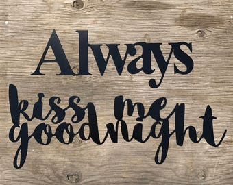 "Metal word set ""Always kiss me goodnight"""