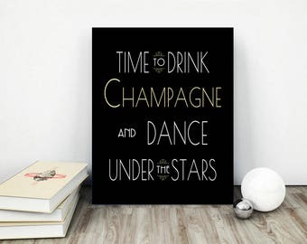 Printable Time To Drink Champagne & Dance Under The Stars Print Decor Party 8X10