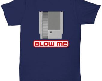 Nintendo Cartridge Blow Me Shirt Gamer Nerd Gift Geek Dork Nerdy