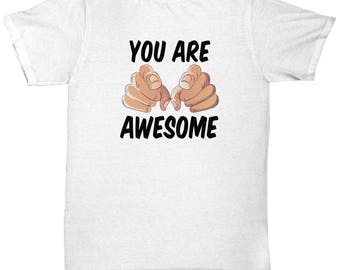 You Are Awesome Funny Gift Shirt Hilarious Pointing Fingers Mens