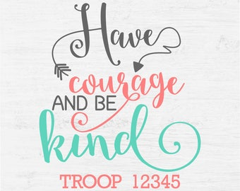 Girl Scouts Have Courage and Be Kind File for vinyl decal tshirt screenprint printable print Digital Instant Download Svg png eps dxf