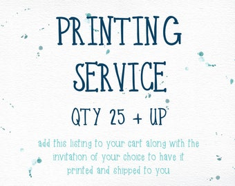 Invitation Printing Service, Qty 25 and Up