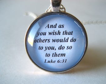 Bible Verse Necklace - Scripture Necklace - Luke 6:31 And As You Wish That Others Would Do To You, Do So To Them - Gift Box Included