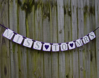 MISS to MRS  Wedding Banner - Engagement Party Decoration - Photo Prop Silver wedding