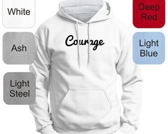 Inspirational Positive Message Great Gift Idea Courage Premium Hoodie Sweatshirt F170 - RT-327