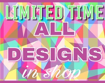 All Design Listings in Shop Package - ALL DESIGNS Through August 7,2017