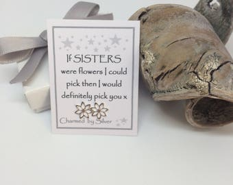 Sterling Silver Flower stud Earrings with Message 'If Sisters were like flowers ...'