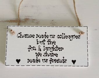 Chance Made Us Colleagues, Colleague Plaque ~ Sign, Colleagues Leaving Gift, Inspirational Quote Gift, Best Friend Gift, BFF, Home Decor