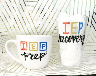 IEP prep IEP recovery coffee mug wine glass- pint glass teacher gift-gifts for teachers- christmas gift for teachers- education gift- school