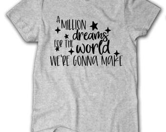 A Million dreams for the world shirt, The Greatest Showman shirt, The Greatest Showman Movie,  The Greatest Showman, PT Barnum Shirt