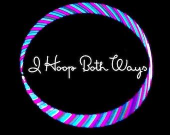 I Hoop Both Ways~ High Intensity Reflective, Polypro or HDPE Hoop