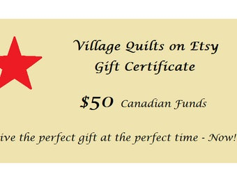 Gift Certificate for Village Quilts, 50 Dollars in Canadian Funds, Downloadable Gift Certificate, Redeemable Exclusively at Village Quilts