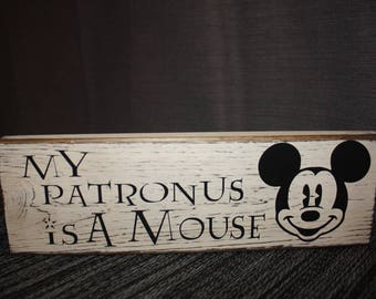 Harry Potter / Disney Sign – My Patronus is a Mouse – Harry Potter & Disney Wood Home Decor / Sign – Mickey Mouse – Expecto Patronum