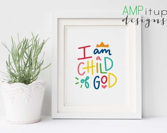 I am a Child of God Instant Download - I am a Child of God Printable - Colorful Nursery Decor - Children's Decor - Primary - Hand Lettered