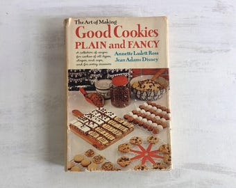 Vintage 1963 The Art of Making Good Cookies Plain and Fancy Cookbook