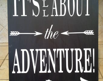 All About Adventure Wood SIgn