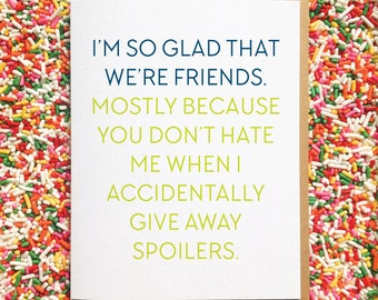 Game of Thrones Card. Netflix Card. Funny Birthday Card. Best Friend Card. Besties Card. Funny Card for Friend. Netflix Card. Spoiler Alert