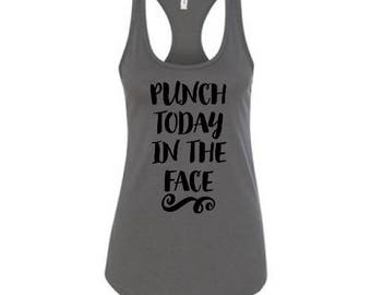 Punch Today in The Face Workout Tank, Next Level Racerback