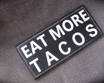 Eat More Tacos 3 1/2  x 8 Taco primitive quote funny wall sign quote home decor