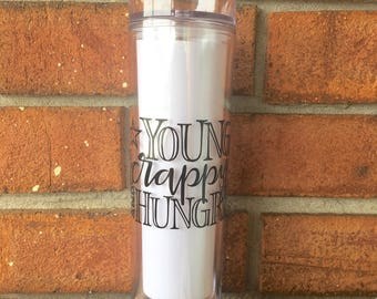 Young Scrappy and Hungry Tumbler   Tall Skinny Coffee Tumbler   Hamilton Broadway   Hamilton Tumbler   Southern Sweetheart Gifts