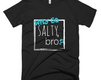 Why So Salty - Men's