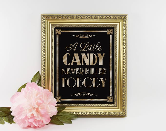 Printable 1920s Art Deco Candy Bar Sign, A Little CANDY Never Killed Nobody, 1920's Wedding sign, Graduation Party Decorations