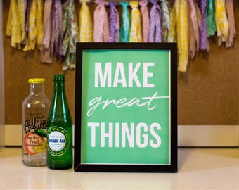 Make Great Things Printable Wall Decor, Wall Art, Dorm, Office, Craft Space, Girl Boss
